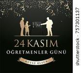november 24th turkish teachers... | Shutterstock .eps vector #757301137