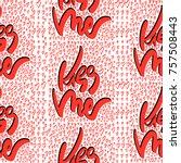 kiss me hand drawn lettering... | Shutterstock .eps vector #757508443