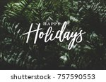 happy holidays text over winter ... | Shutterstock . vector #757590553
