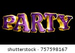 3d like vector gold party text... | Shutterstock .eps vector #757598167