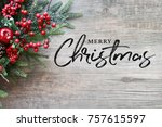 merry christmas text with... | Shutterstock . vector #757615597