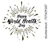 world health day  beautiful... | Shutterstock .eps vector #757629187