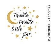 twinkle twinkle little star...   Shutterstock .eps vector #757777483