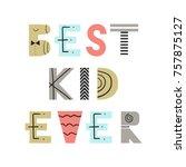 best kid ever   fun nursery... | Shutterstock .eps vector #757875127