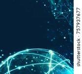 concept of global internet... | Shutterstock . vector #757937677