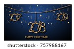 2018 happy new year background... | Shutterstock .eps vector #757988167