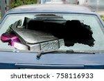 broken rear windshield glass on ... | Shutterstock . vector #758116933
