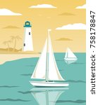 sea landscape with sailing... | Shutterstock . vector #758178847