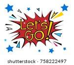 let's go  greeting card poster... | Shutterstock .eps vector #758222497