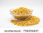 yellow lentil in glass bowl... | Shutterstock . vector #758356837