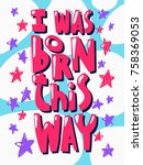 i was born this way popular... | Shutterstock .eps vector #758369053