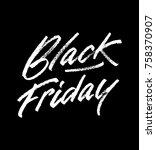 black friday sale lettering... | Shutterstock .eps vector #758370907