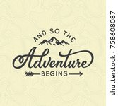 and so the adventure begins.... | Shutterstock .eps vector #758608087