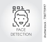 face detection line icon.... | Shutterstock .eps vector #758775997