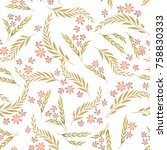 floral seamless pattern.... | Shutterstock .eps vector #758830333