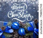 merry christmas hand lettering. ... | Shutterstock . vector #758852743