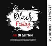 black friday sale poster on a...   Shutterstock .eps vector #758907397