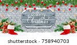 christmas background with santa ...   Shutterstock . vector #758940703