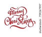 merry christmas hand lettering... | Shutterstock .eps vector #759267997