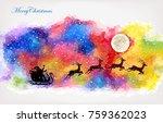 silhouette of santa flying high ... | Shutterstock .eps vector #759362023