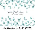 watercolor green background... | Shutterstock . vector #759533737