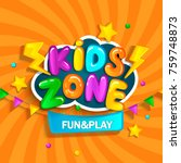 banner for kids zone in cartoon ... | Shutterstock .eps vector #759748873
