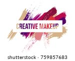 inscription creative makeup...   Shutterstock .eps vector #759857683