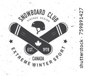 snowboard club. canada. vector... | Shutterstock .eps vector #759891427