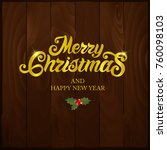 merry christmas and happy new... | Shutterstock .eps vector #760098103