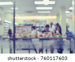 blurred image of people eating... | Shutterstock . vector #760117603