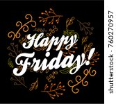 happy friday  beautiful... | Shutterstock .eps vector #760270957