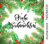 frohe weihnachten german merry... | Shutterstock .eps vector #760286533