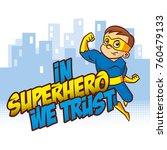 in superhero we trust. super... | Shutterstock .eps vector #760479133