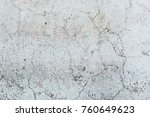 the old white  grey grunge... | Shutterstock . vector #760649623