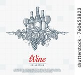 hand drawn wine background.... | Shutterstock .eps vector #760653823