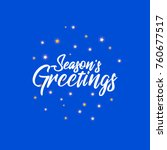 season s greetings and stars.... | Shutterstock .eps vector #760677517