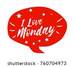 i love monday  beautiful... | Shutterstock .eps vector #760704973