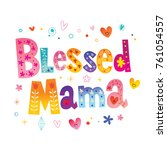 blessed mama   t shirt design | Shutterstock .eps vector #761054557