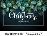 christmas background with fir... | Shutterstock .eps vector #761119627