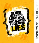 never argue with someone who... | Shutterstock .eps vector #761183017