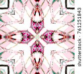 colorful kaleidoscopic pattern... | Shutterstock . vector #761251843