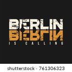 berlin is calling t shirt and... | Shutterstock .eps vector #761306323