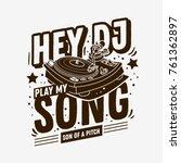 dj themed typographic  tee... | Shutterstock .eps vector #761362897