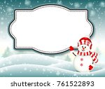 frame with snowman in snowy... | Shutterstock .eps vector #761522893