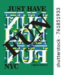 new york just have fun tonight... | Shutterstock .eps vector #761851933