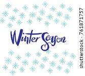 winter season hand drawn...   Shutterstock .eps vector #761871757