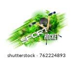 hockey  crossed hockey sticks... | Shutterstock .eps vector #762224893