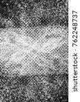 grunge black and white pattern. ... | Shutterstock . vector #762248737