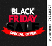 black friday sale  special... | Shutterstock .eps vector #762326527