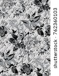 black and white flora pattern... | Shutterstock . vector #762360103